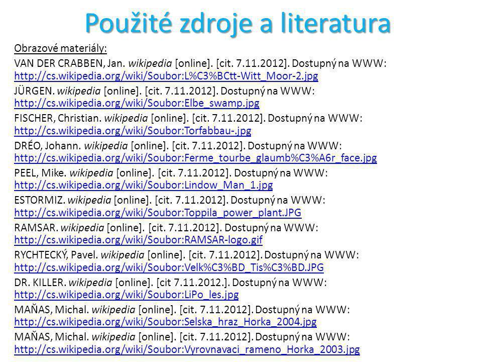 Použité zdroje a literatura Obrazové materiály: VAN DER CRABBEN, Jan. wikipedia [online]. [cit. 7.11.2012]. Dostupný na WWW: http://cs.wikipedia.org/w