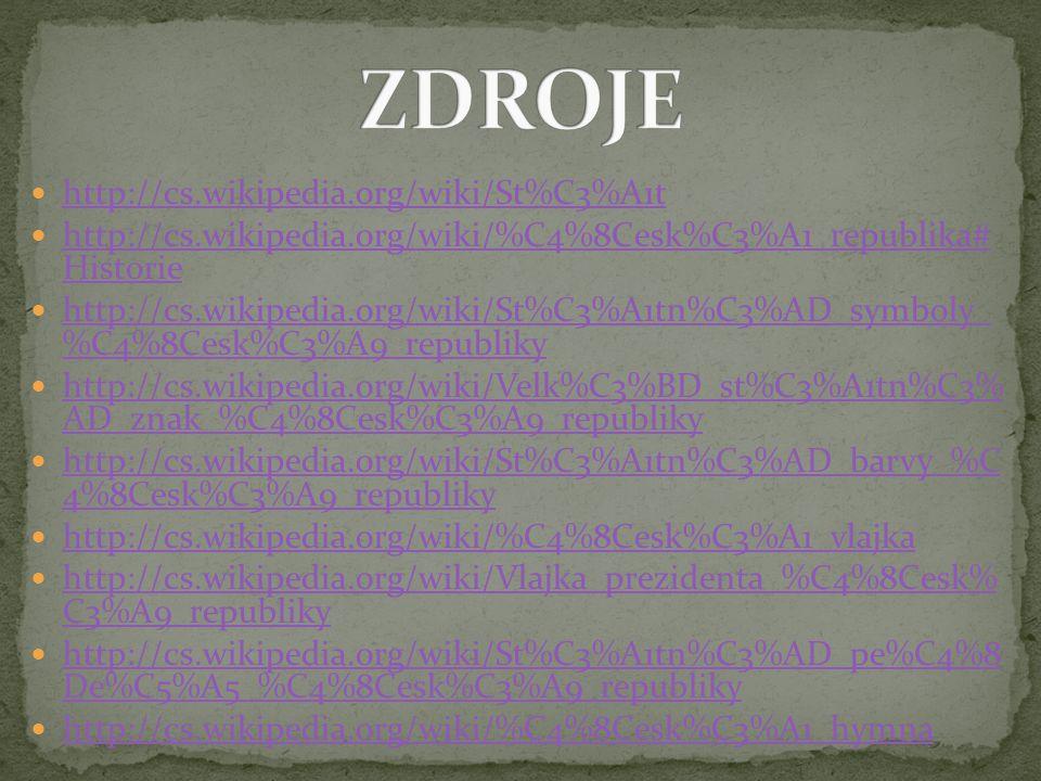 http://cs.wikipedia.org/wiki/St%C3%A1t http://cs.wikipedia.org/wiki/%C4%8Cesk%C3%A1_republika# Historie http://cs.wikipedia.org/wiki/%C4%8Cesk%C3%A1_r