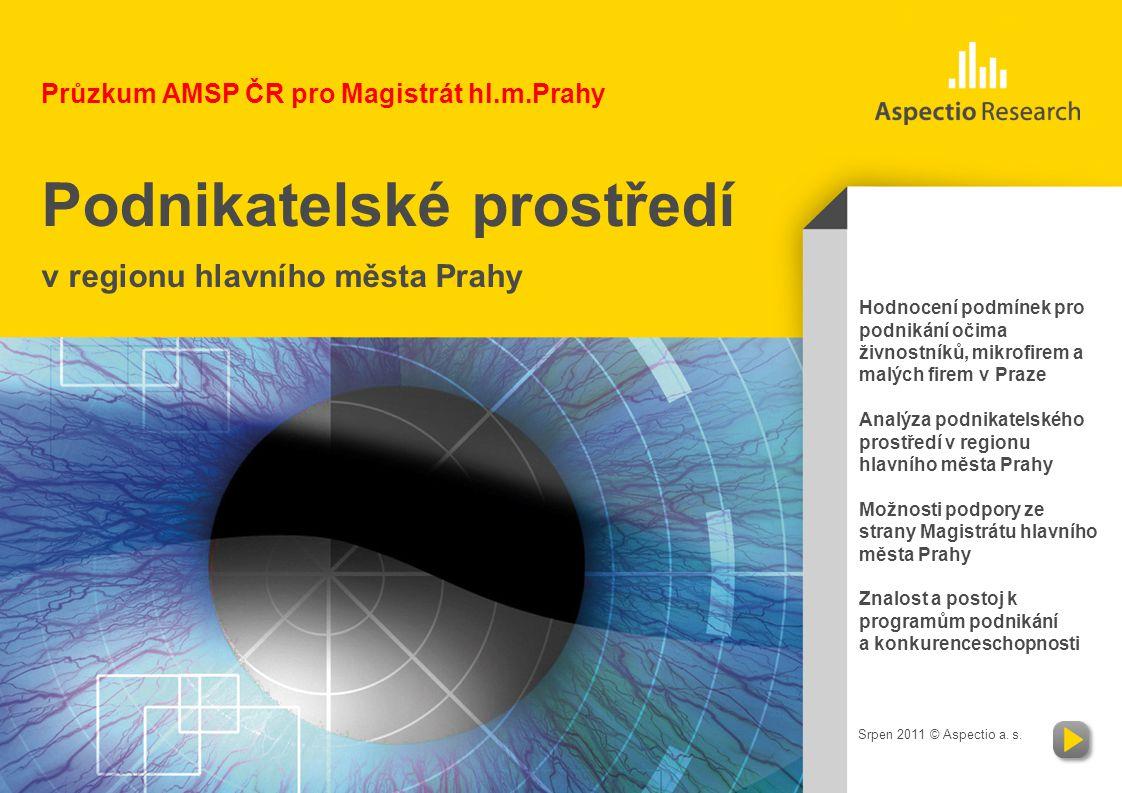 AMSP ČR | Podnikatelské prostředí v Praze ASPECTIO a. s. | Mánesova 27, Praha 2 | www.aspectio.cz | tel. +420 266 310 430 |www.aspectio.cz 1/18 Průzku