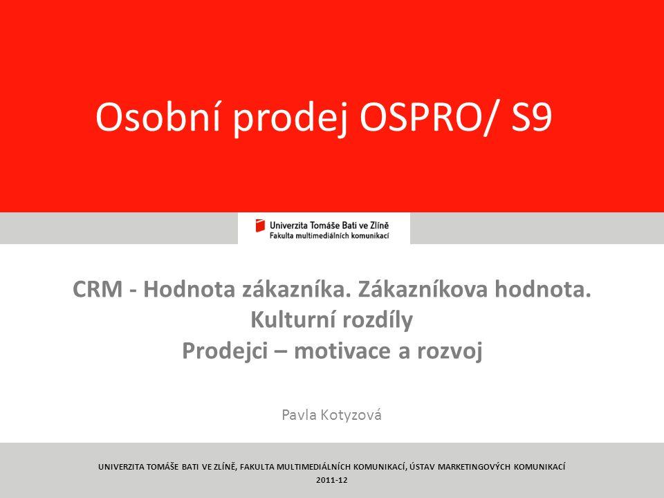 1 Osobní prodej OSPRO/ S9 CRM - Hodnota zákazníka.