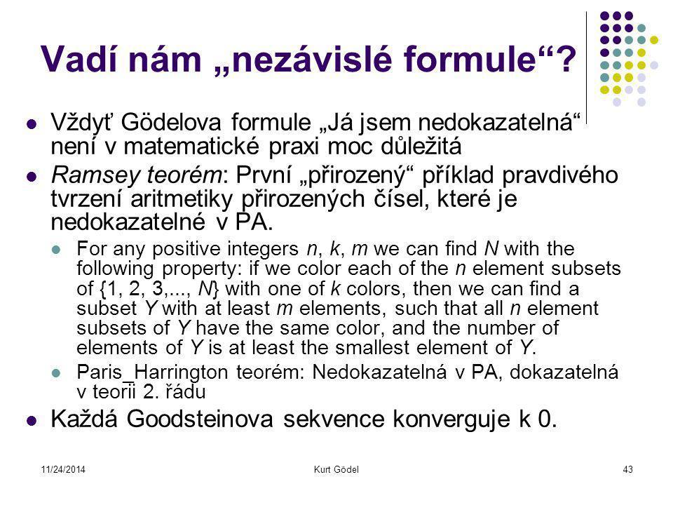 """11/24/2014Kurt Gödel43 Vadí nám """"nezávislé formule ."""