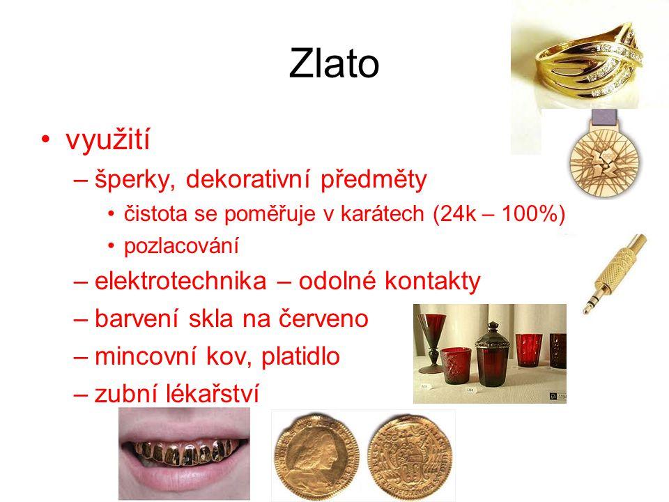 Zlato využití –šperky, dekorativní předměty čistota se poměřuje v karátech (24k – 100%) pozlacování –elektrotechnika – odolné kontakty –barvení skla n