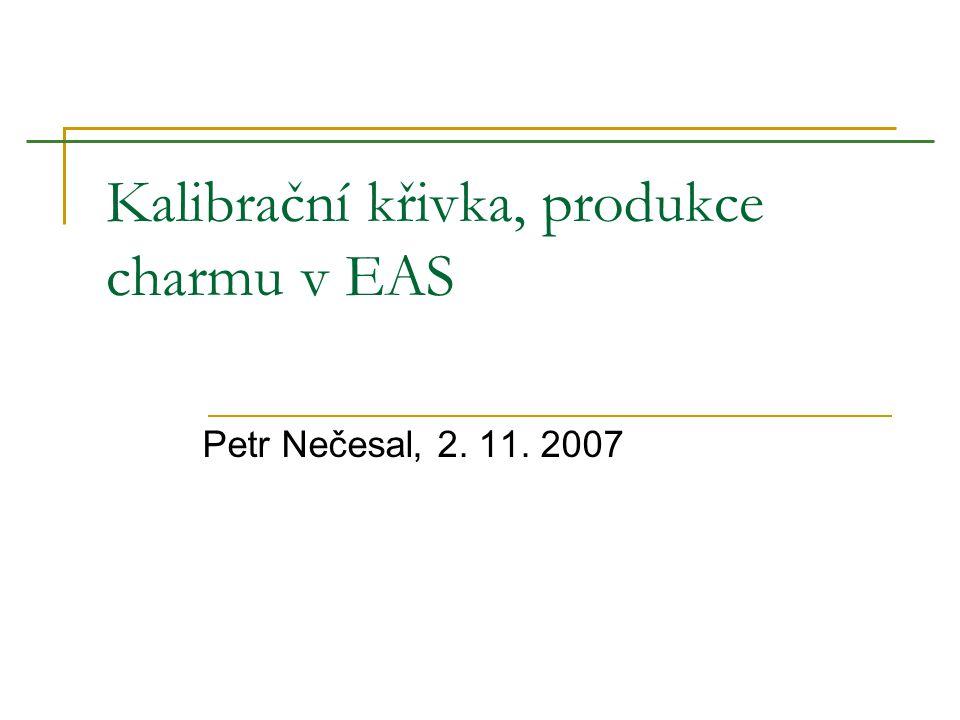 2.11. 2007, Malá Skála Kalibrační křivka, produkce charmu v EAS, Petr Nečesal 2 S 38 vs.