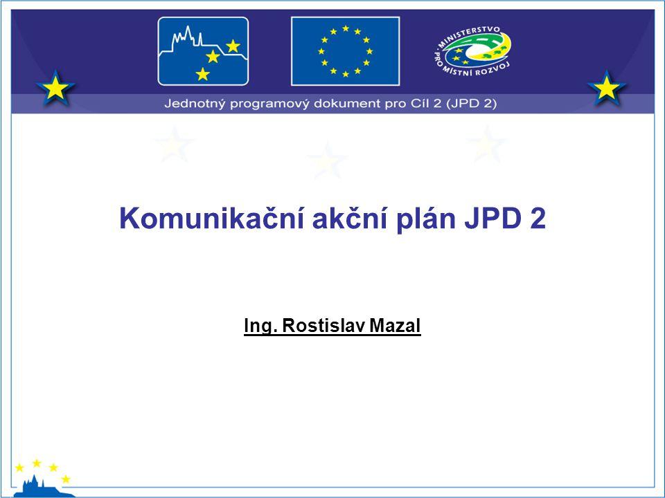 Komunikační akční plán JPD 2 Ing. Rostislav Mazal