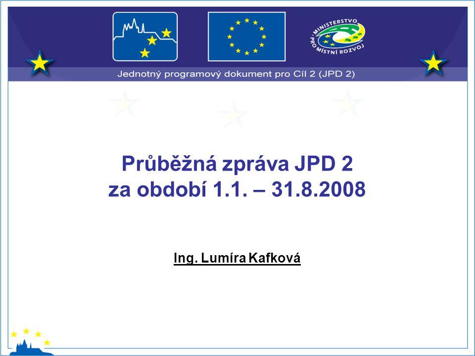 Ing. Lumíra Kafková Průběžná zpráva JPD 2 za období 1.1. – 31.8.2008