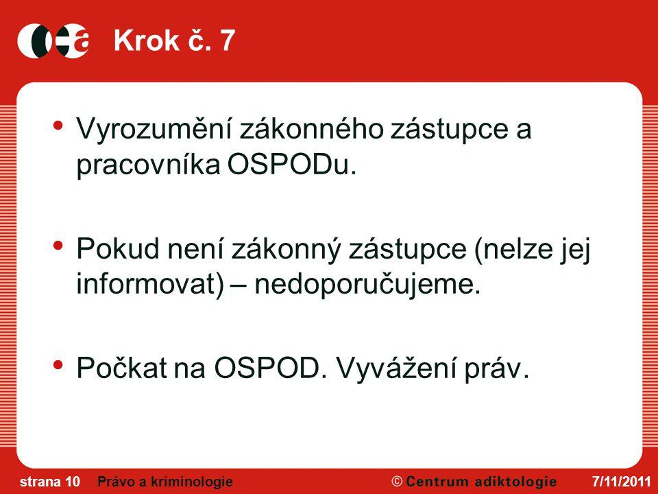 Krok č.7 Vyrozumění zákonného zástupce a pracovníka OSPODu.