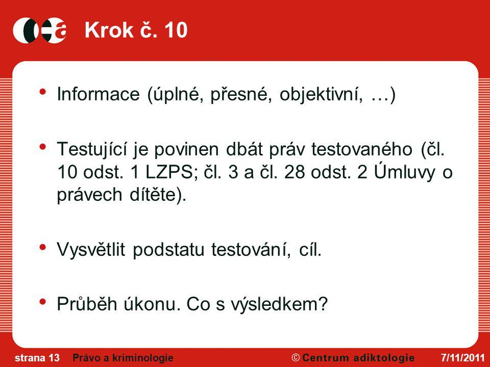 Krok č.10 Informace (úplné, přesné, objektivní, …) Testující je povinen dbát práv testovaného (čl.