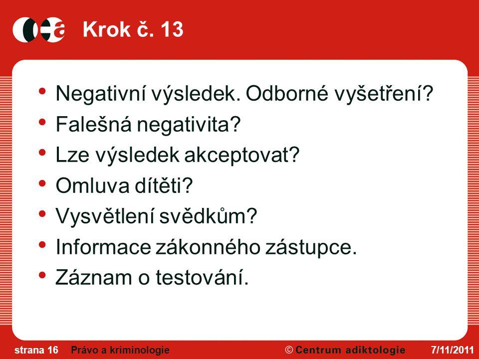 Krok č.13 Negativní výsledek. Odborné vyšetření. Falešná negativita.