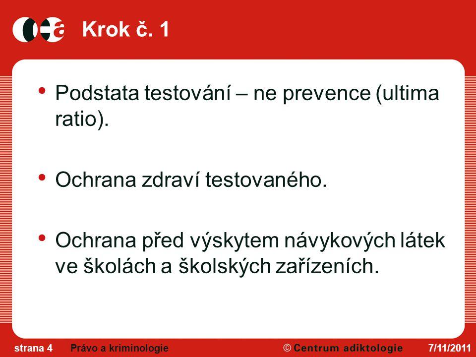 Krok č.1 Podstata testování – ne prevence (ultima ratio).