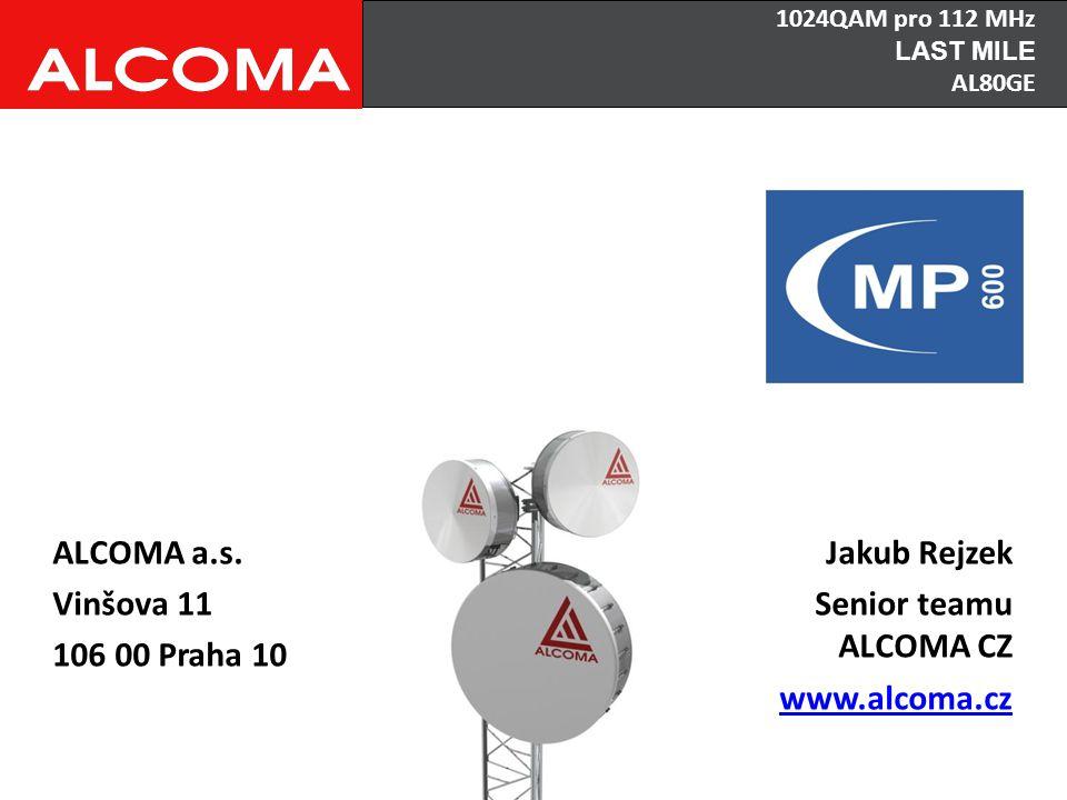 ALCOMA a.s. Vinšova 11 106 00 Praha 10 Jakub Rejzek Senior teamu ALCOMA CZ www.alcoma.cz 1024QAM pro 112 MHz LAST MILE AL80GE