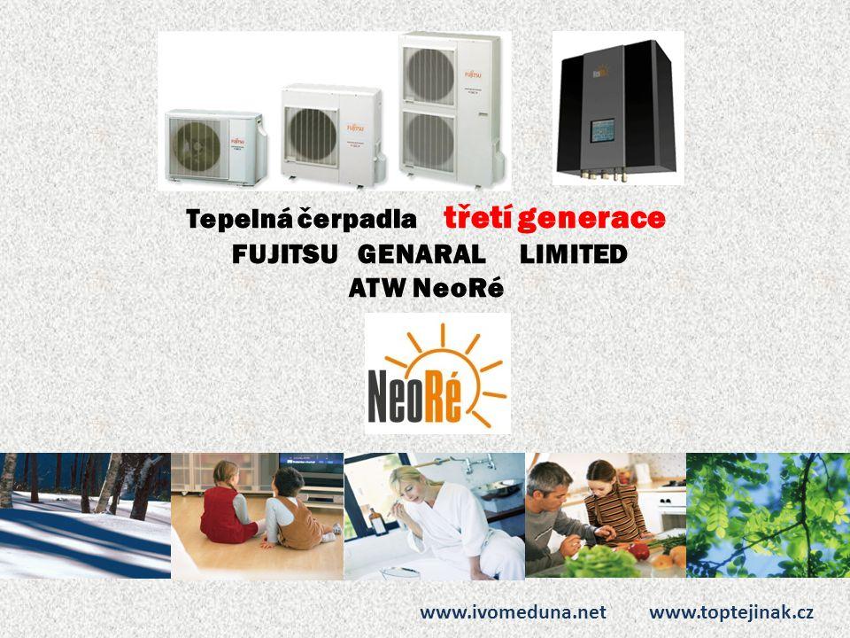 Typy tepelných čerpadel Fujitsu NeoRé Comfort (voda až 50°C při -15°C venkovní teplotě) Comfort třífázové High Power (voda až 60°C při -20°C venkovní teplotě) MX - Comfort MX - High Power DUO DUO - High Power www.ivomeduna.net www.toptejinak.cz