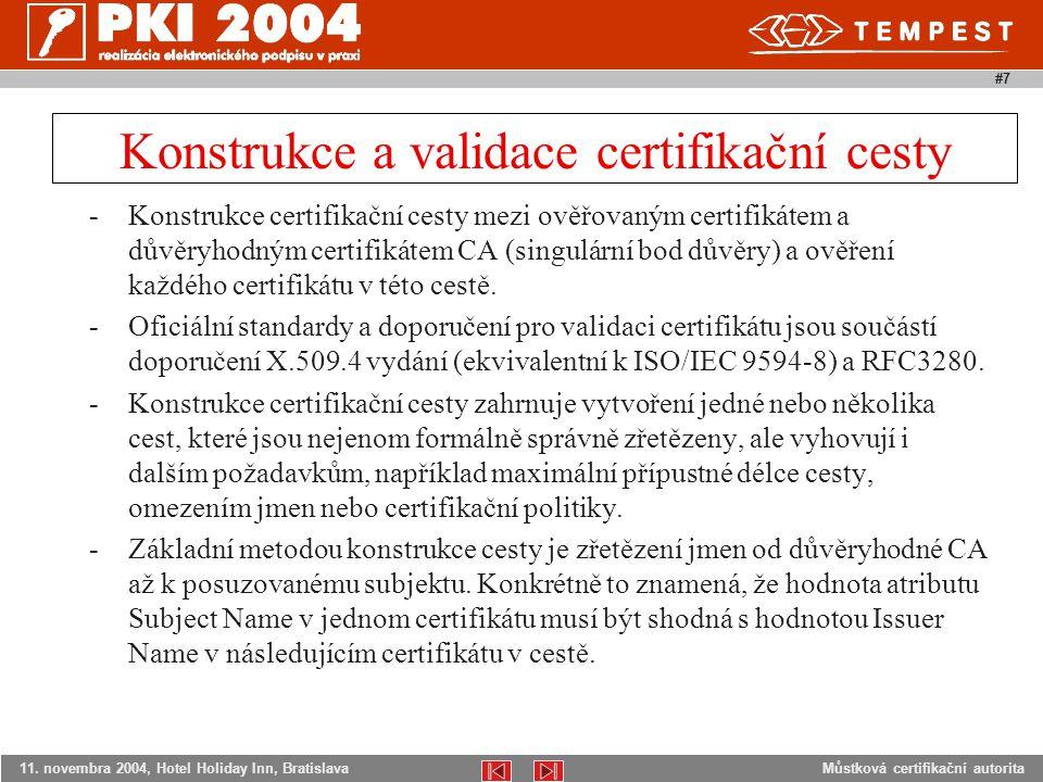 Můstková certifikační autorita11. novembra 2004, Hotel Holiday Inn, Bratislava #7 -Konstrukce certifikační cesty mezi ověřovaným certifikátem a důvěry
