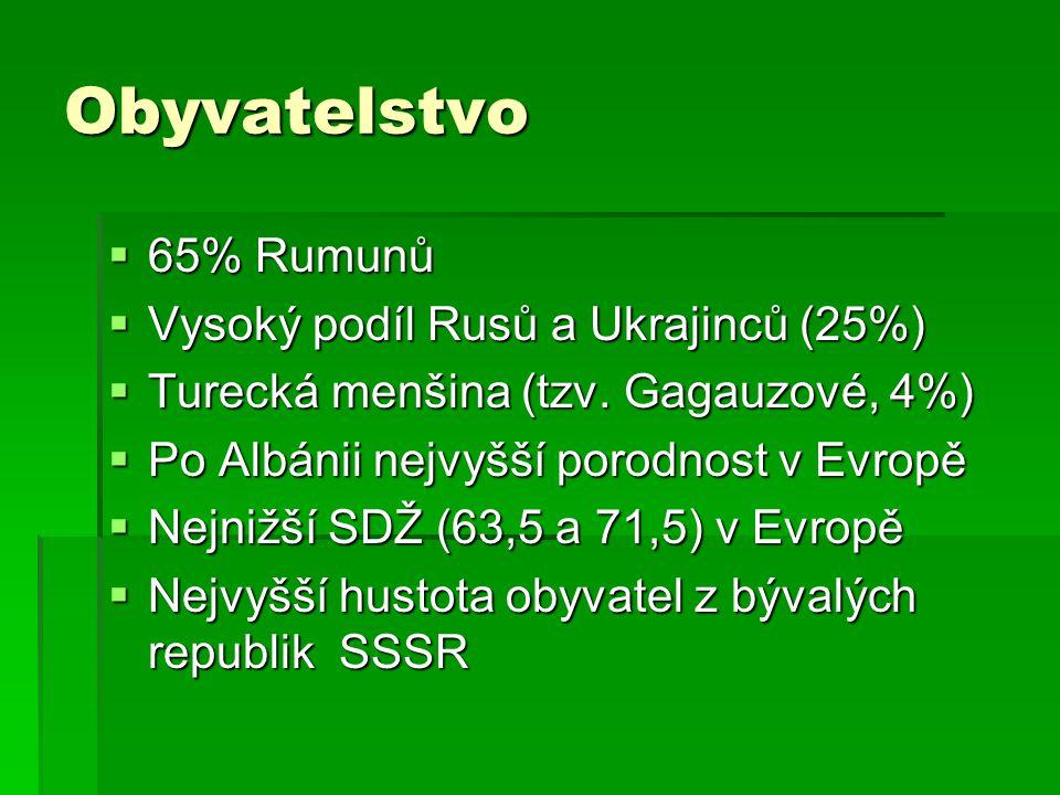 Obyvatelstvo  65% Rumunů  Vysoký podíl Rusů a Ukrajinců (25%)  Turecká menšina (tzv. Gagauzové, 4%)  Po Albánii nejvyšší porodnost v Evropě  Nejn