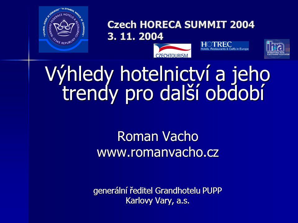 Czech HORECA SUMMIT 2004 3.11. 2004 Je před námi hodně práce, ale není třeba se obávat .