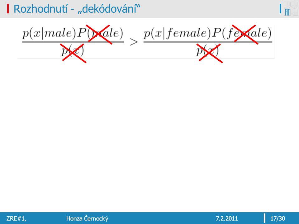 """ZRE#1, Honza Černocký7.2.201117/30 Rozhodnutí - """"dekódování"""