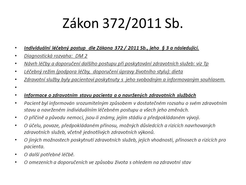 Zákon 372/2011 Sb. Individuální léčebný postup dle Zákona 372 / 2011 Sb., jeho § 3 a následující. Diagnostická rozvaha: DM 2 Návrh léčby a doporučení