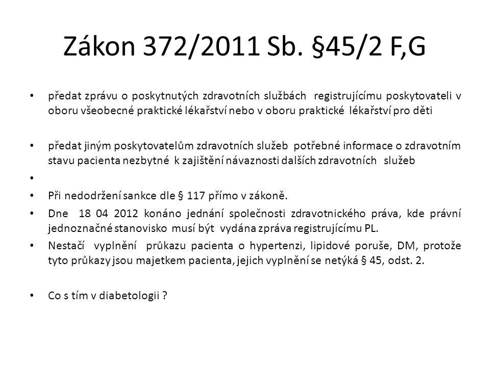 Zákon 372/2011 Sb. §45/2 F,G předat zprávu o poskytnutých zdravotních službách registrujícímu poskytovateli v oboru všeobecné praktické lékařství nebo