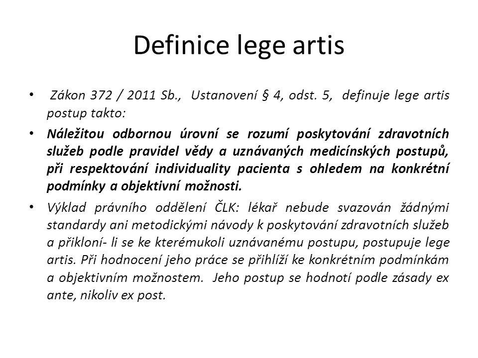 Definice lege artis Zákon 372 / 2011 Sb., Ustanovení § 4, odst. 5, definuje lege artis postup takto: Náležitou odbornou úrovní se rozumí poskytování z