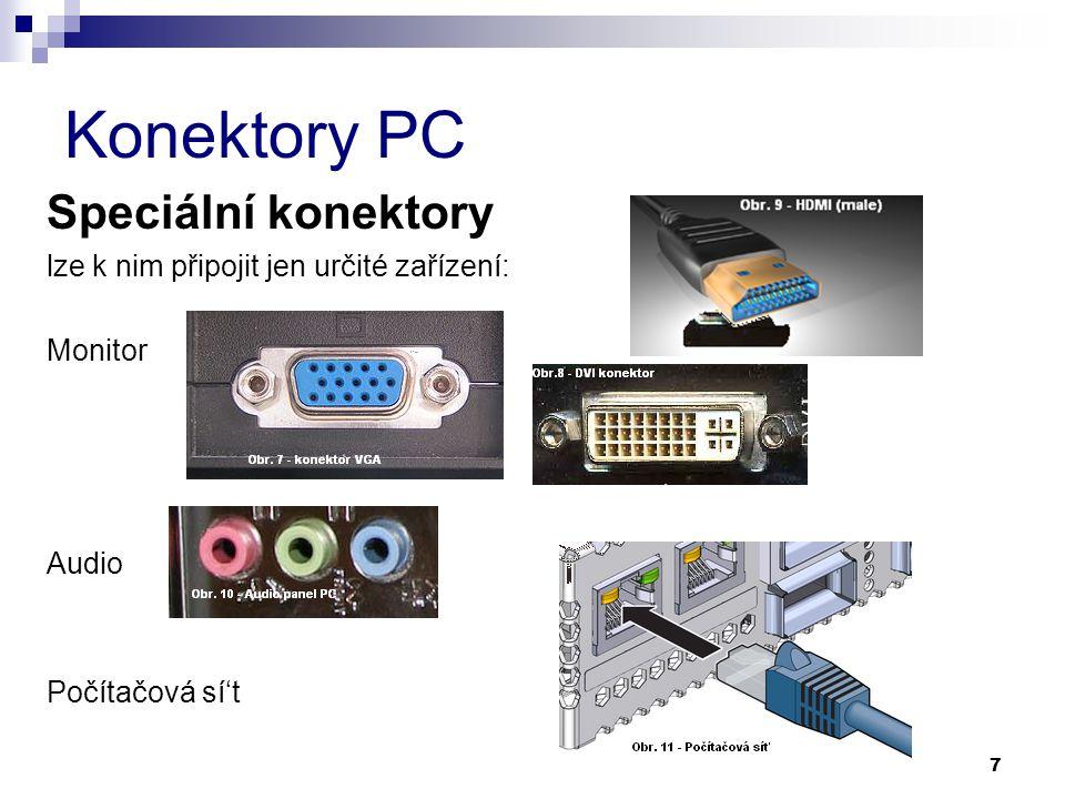Konektory PC Speciální konektory lze k nim připojit jen určité zařízení: Monitor Audio Počítačová sí't 7