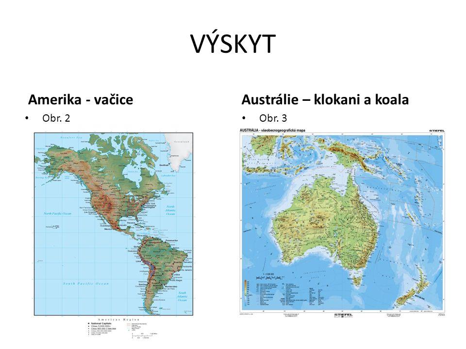VÝSKYT Amerika - vačice Obr. 2 Austrálie – klokani a koala Obr. 3