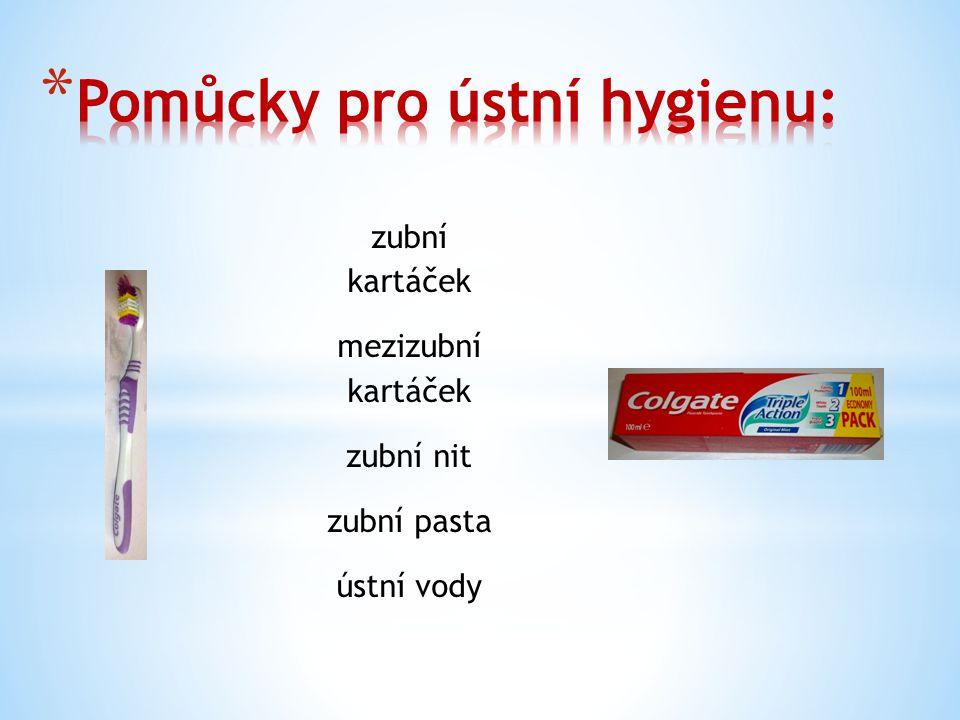 zubní kartáček mezizubní kartáček zubní nit zubní pasta ústní vody