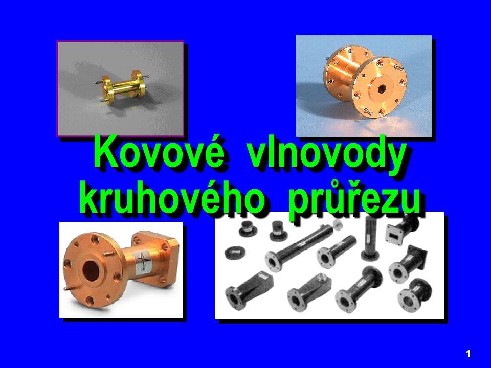 12 Častá konstrukce nadrozměrného vlnovodu je tzv.