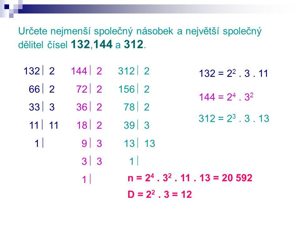 Určete nejmenší společný násobek a největší společný dělitel čísel 132, 144 a 312.