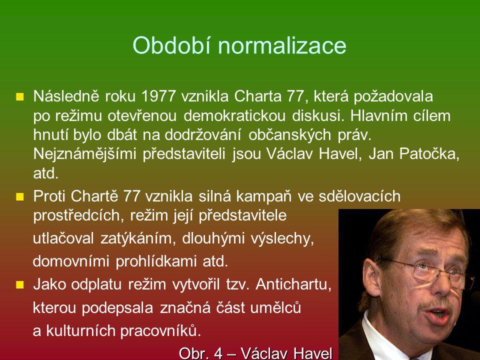 Období normalizace Následně roku 1977 vznikla Charta 77, která požadovala po režimu otevřenou demokratickou diskusi. Hlavním cílem hnutí bylo dbát na