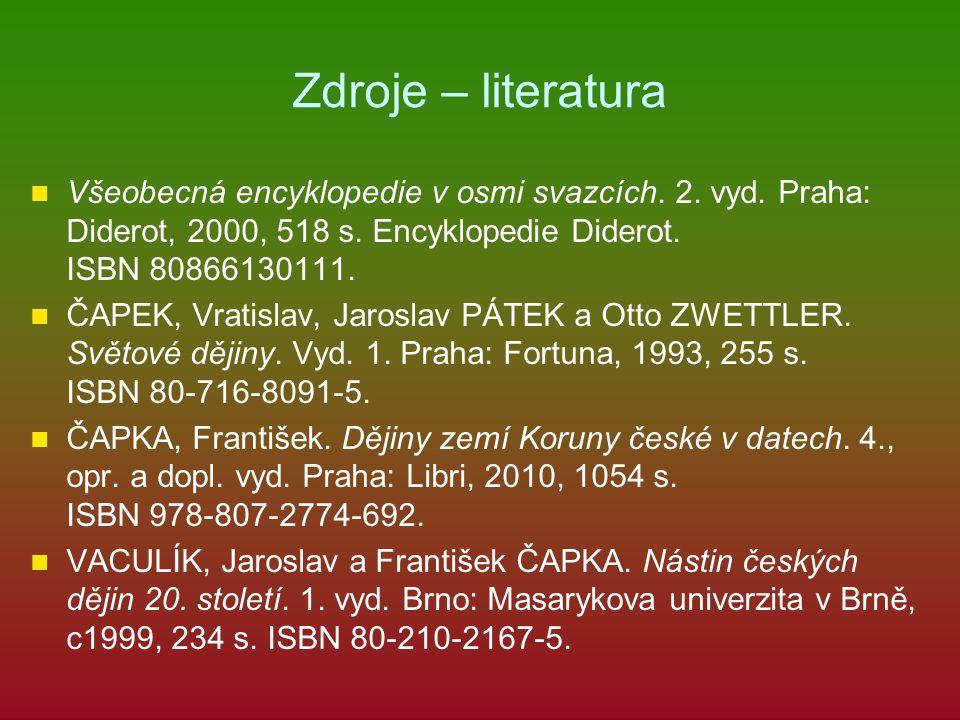 Zdroje – literatura Všeobecná encyklopedie v osmi svazcích. 2. vyd. Praha: Diderot, 2000, 518 s. Encyklopedie Diderot. ISBN 80866130111. ČAPEK, Vratis