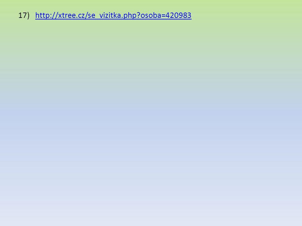 17)http://xtree.cz/se_vizitka.php?osoba=420983http://xtree.cz/se_vizitka.php?osoba=420983