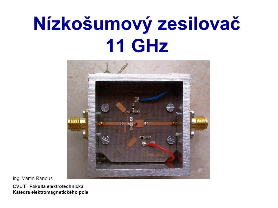 Nízkošumový zesilovač 11 GHz Ing.