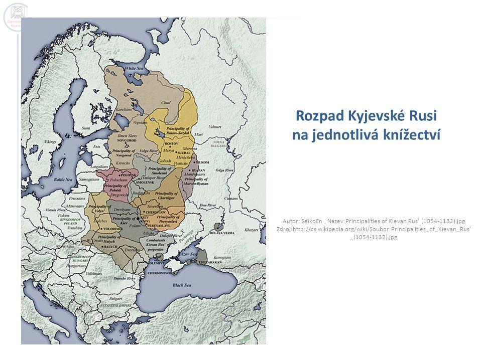 Rozpad Kyjevské Rusi na jednotlivá knížectví Autor: SeikoEn, Název:Principalities of Kievan Rus' (1054-1132).jpg Zdroj:http://cs.wikipedia.org/wiki/So
