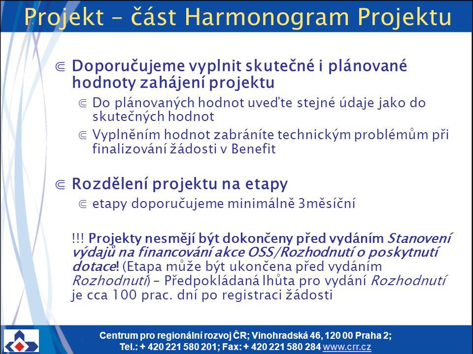 Centrum pro regionální rozvoj ČR; Vinohradská 46, 120 00 Praha 2; Tel.: + 420 221 580 201; Fax: + 420 221 580 284 www.crr.czwww.crr.cz Projekt – část