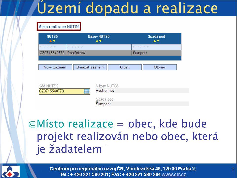 Centrum pro regionální rozvoj ČR; Vinohradská 46, 120 00 Praha 2; Tel.: + 420 221 580 201; Fax: + 420 221 580 284 www.crr.czwww.crr.cz 7 Území dopadu