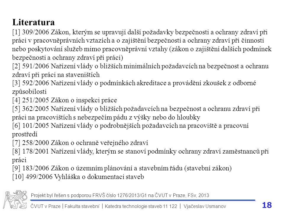 18 ČVUT v Praze Fakulta stavební Katedra technologie staveb 11 122 Vjačeslav Usmanov II Projekt byl řešen s podporou FRVŠ číslo 1276/2013/G1 na ČVUT v