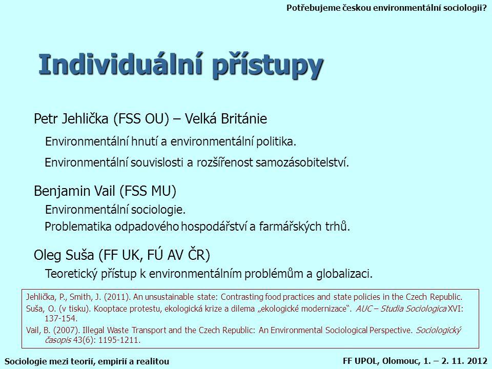 Potřebujeme českou environmentální sociologii? Sociologie mezi teorií, empirií a realitou FF UPOL, Olomouc, 1. – 2. 11. 2012 Individuální přístupy Pet