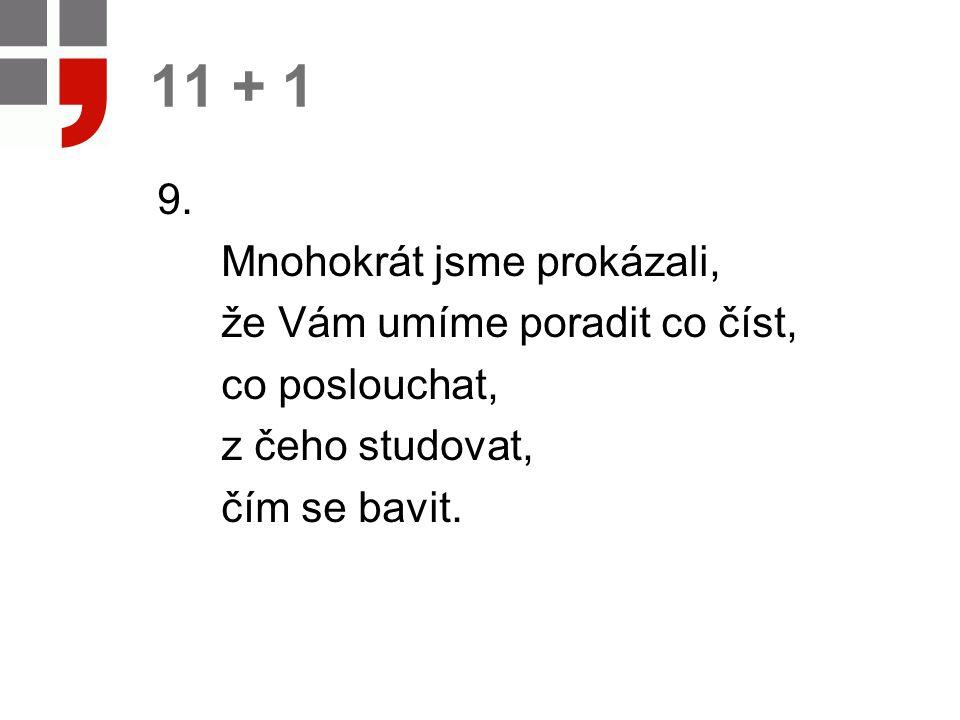 11 + 1 9.