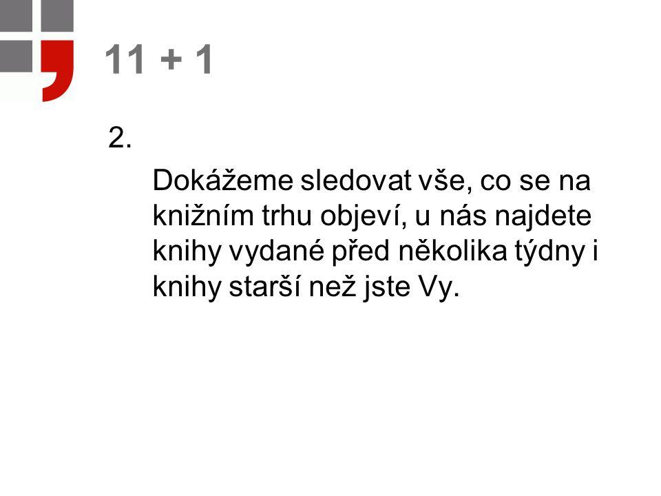 11 + 1 2.