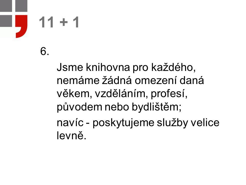 11 + 1 6.