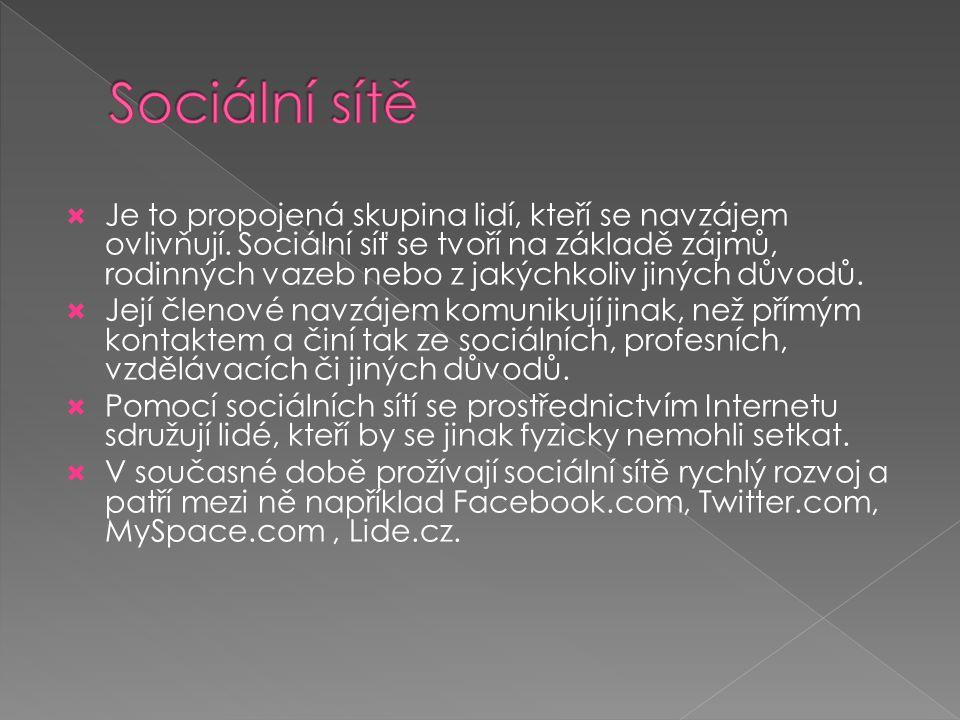  Je to propojená skupina lidí, kteří se navzájem ovlivňují. Sociální síť se tvoří na základě zájmů, rodinných vazeb nebo z jakýchkoliv jiných důvodů.