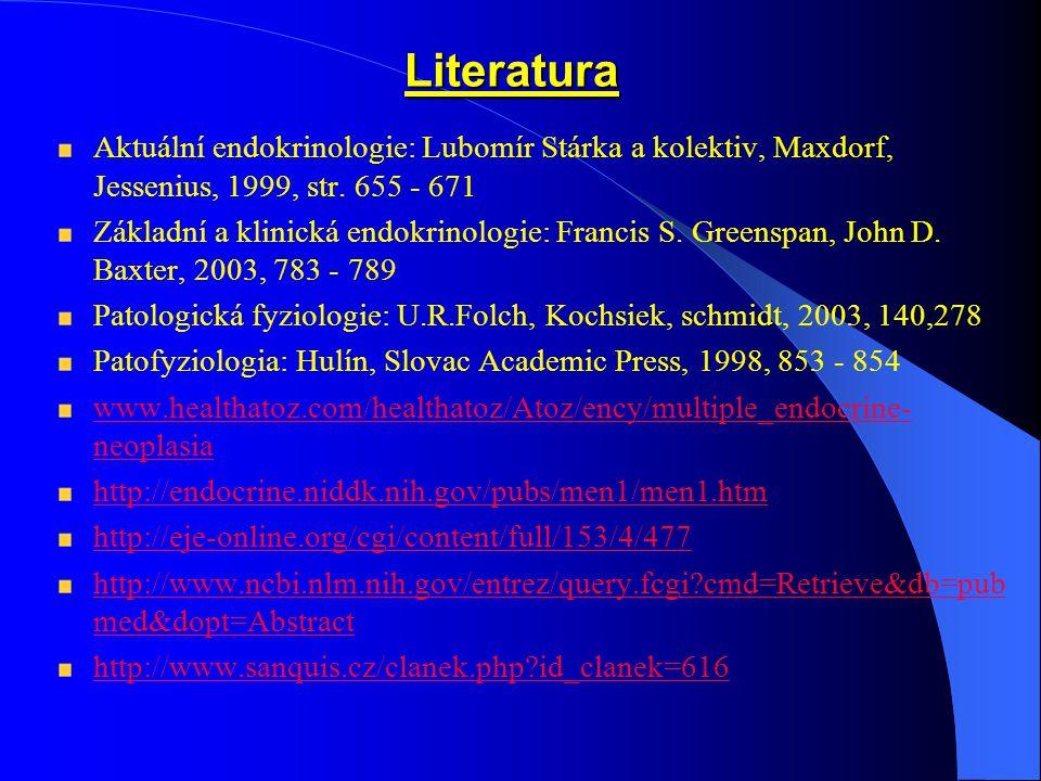 Literatura Aktuální endokrinologie: Lubomír Stárka a kolektiv, Maxdorf, Jessenius, 1999, str.