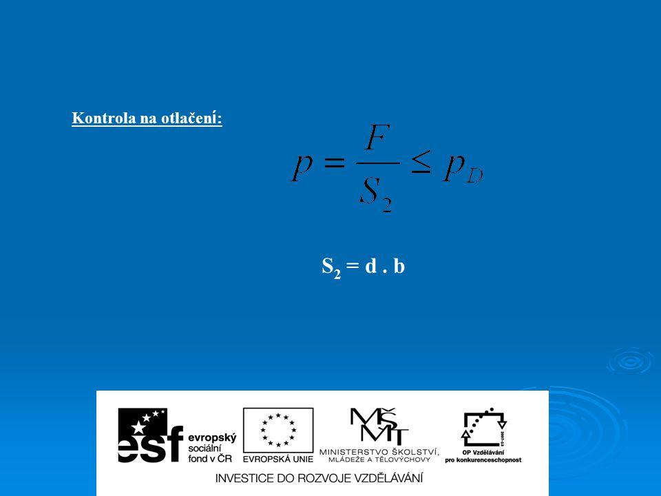 Kontrola na otlačen í : S 2 = d. b