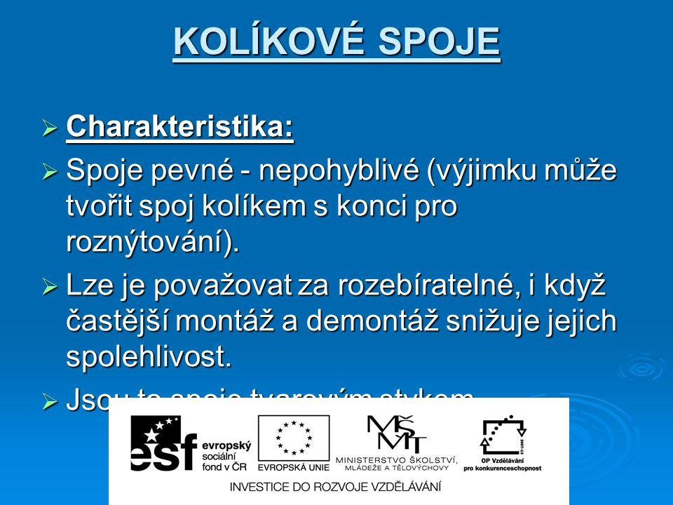 Seznam použité literatury  SPŠ – tématické přípravy  http://www.killich.cz/spojovaci- material/zavlacky-koliky.htm  http://www.tme.eu/cz/katalog/?art=B3.73/B N813#id_category%3D100618%26%26pa ge%3D2%2C20