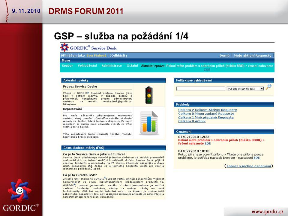 DRMS FORUM 2011 9. 11. 2010 GSP – služba na požádání 1/4