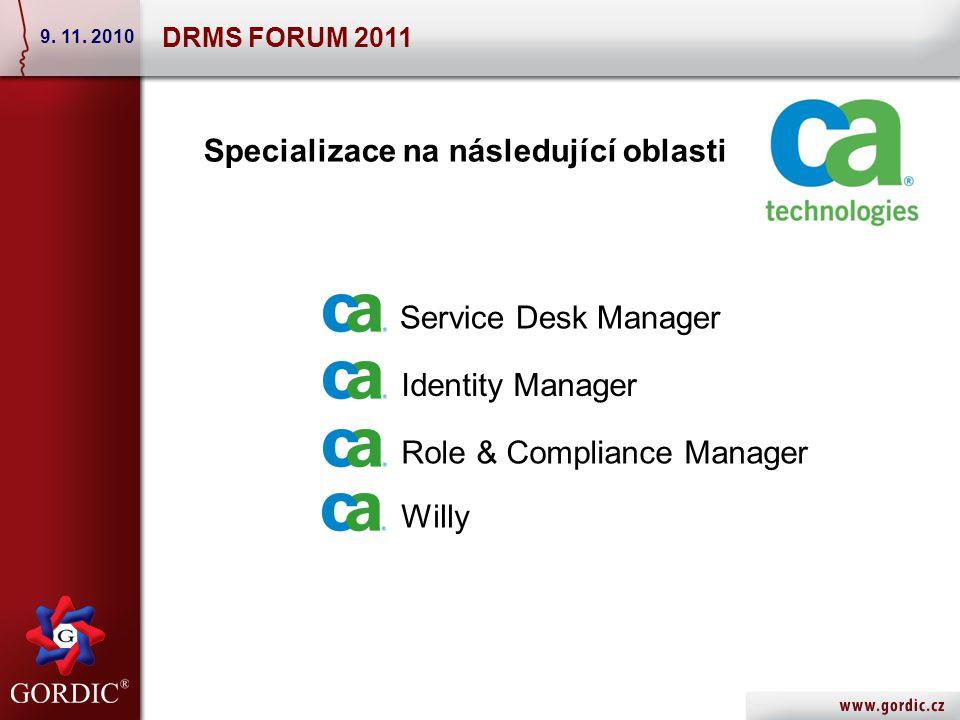 Service Desk (a další..) vycházíme z Out-of-box plníme přání zákazníka integrujeme vlastní moduly DRMS FORUM 2011 9.
