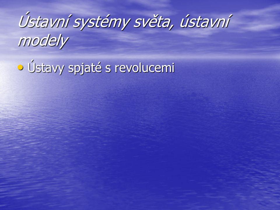 Ústavy spjaté s revolucemi Ústavy spjaté s revolucemi