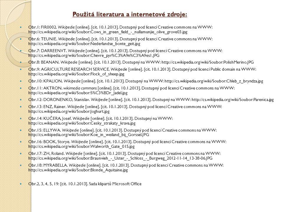 Použitá literatura a internetové zdroje: Obr.1: FIR0002. Wikipedie [online]. [cit. 10.1.2013]. Dostupný pod licencí Creative commons na WWW: http://cs
