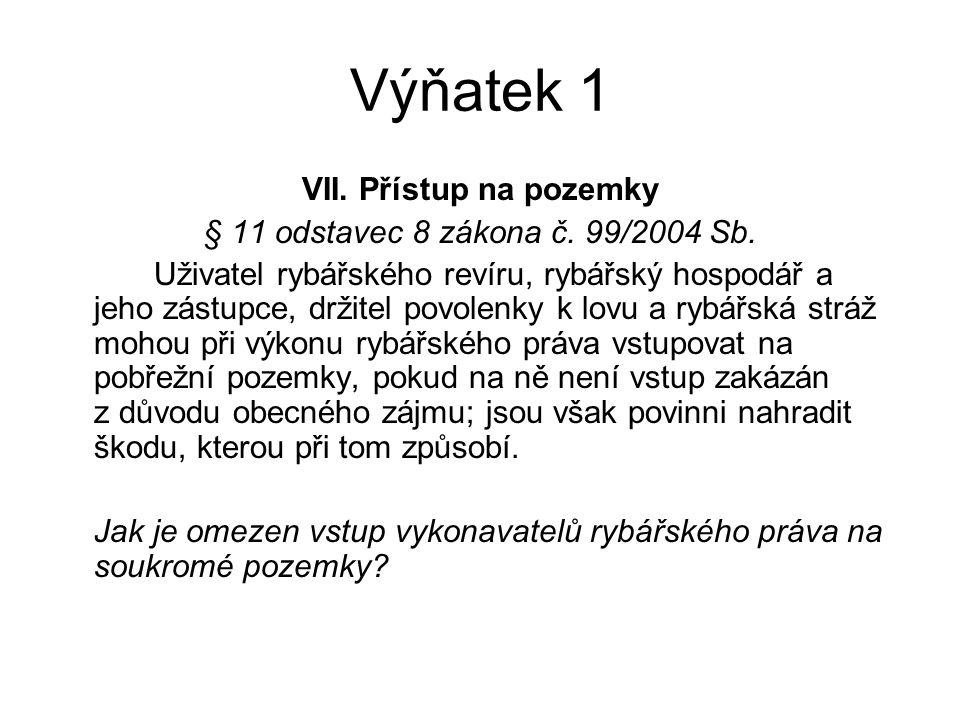 Výňatek 1 VII.Přístup na pozemky § 11 odstavec 8 zákona č.
