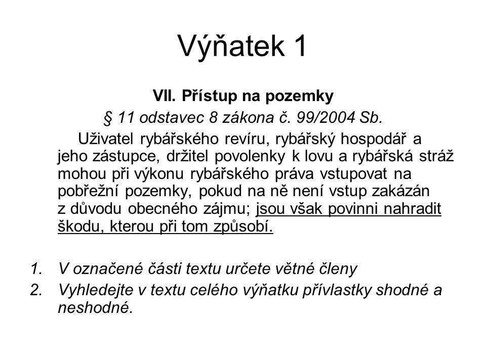 Výňatek 1 VII. Přístup na pozemky § 11 odstavec 8 zákona č.