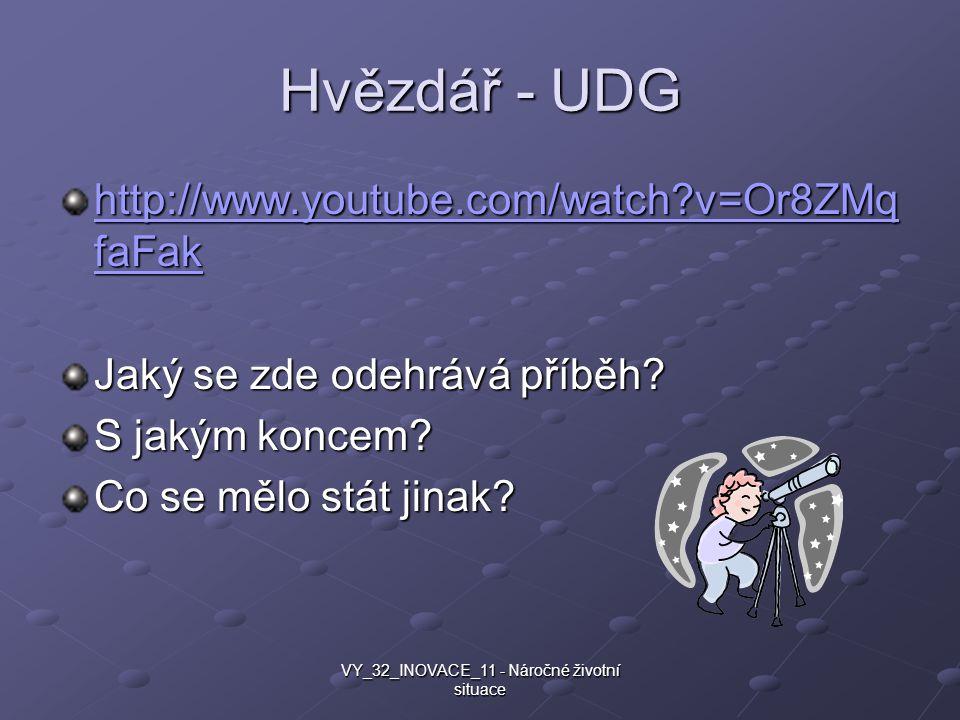 Hvězdář - UDG http://www.youtube.com/watch?v=Or8ZMq faFak http://www.youtube.com/watch?v=Or8ZMq faFak Jaký se zde odehrává příběh? S jakým koncem? Co